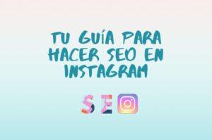 tu guía para hacer seo en instagram
